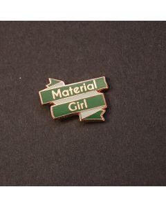 Material Girl Pin